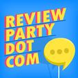 Review Party Dot Com show