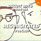 Biscuit Boys Regurgitated show