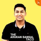 THE ARUKAN BANSAL TACO show
