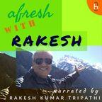 AFRESH with RAKESH show