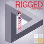 RIGGED [against you] show