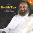 Health Tips by Gurudev Sri Sri Ravi Shankar show