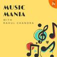 Music Mania with Rahul Chandra show