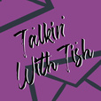 Talkin' With Tish show