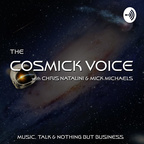 The Cosmick Voice with Chris Natalini & Mick Michaels show