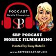 SBP Podcast Mobile Filmmaking show