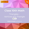 Vertices of a Triangle (Part 2) | Triangles | CBSE | Class 10 | Math show