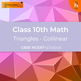 Collinear | Triangles | CBSE | Class 10 | Math show