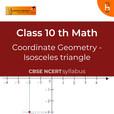 Isosceles Triangle | Coordinate Geometry | CBSE | Class 10 | Math show