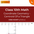 Centroid Of a Triangle | Coordinate Geometry | CBSE | Class 10 | Math show