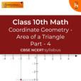 Area Of Triangle (Part 4) | Coordinate Geometry | CBSE | Class 10 | Math show