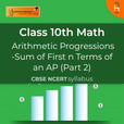 Sum of First n Terms of an AP (Part 2) | Arithmetic Progressions| CBSE | Class 10 | Math show