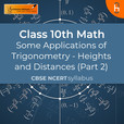 Heights and Distances (Part 2) | Some Applications of Trigonometry | CBSE | Class 10 | Math show