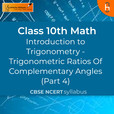 Trigonometric Ratios Of Complementary Angles ( Part 4)   Introduction to Trigonometry   CBSE   Class 10   Math show