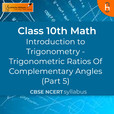 Trigonometric Ratios Of Complementary Angles (Part 5)   Introduction to Trigonometry   CBSE   Class 10   Math show