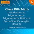 Trigonometric Ratios of Some Specific Angles (Part 2)    Introduction to Trigonometry   CBSE   Class 10   Math show
