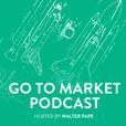 Go To Market Podcast show