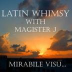 Latin Whimsy with Magister J: Mirabile Visu show