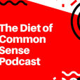 The Diet of Common Sense Podcast  show