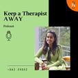 Keep A Therapist Away show