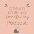 Nourishing Soulfully Podcast show