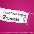 Create Your Perfect Business show