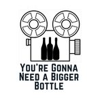 You're Gonna Need a Bigger Bottle show