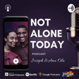 Not Alone Today Podcast show