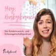 Der Babybauch Podcast - dein Podcast für Kinderwunsch und Schwangerschaft show