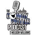 The Comedy Chatter Podcast --featuring Meldon Williams-- show