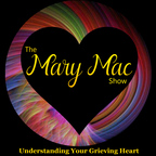 The Mary Mac Show | Grieving After a Loved One's Death show