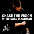 Chase the Vision with Isaac Mashman show