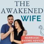 Awakened Wife - Marriage Advice for Successful Women show