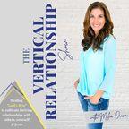 The Vertical Relationship Show: Relationship Goals, Biblical Counseling, Dating Advice, Christian Marriage & Healing Trauma show