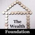 The Wealth Foundation - Discover Proven Strategies To Build Optimized Generational Wealth show