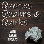Queries, Qualms, & Quirks show