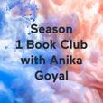 Season 1 Book Club with Anika Goyal show