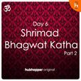 Shrimad Bhagwat Katha | Day 6 | Part 2 show