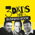 3 Dads and a Business Book show