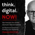 think.digital.NOW! - Der Podcast für deinen digitalen Geschäftserfolg show