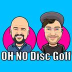 OH NO Disc Golf  show