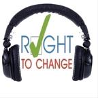 Right To Change Radio show