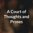 A Court of Thoughts and Proses show