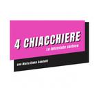 4 Chiacchiere - Le interviste curiose di Maria Elena Gandolfi show