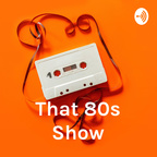 That 80s Show SA - The Podcast show