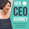 Her CEO Journey: The Business Finance Podcast for Mission-Driven Women Entrepreneurs show