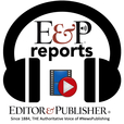 """""""E & P Reports"""" from Editor & Publisher Magazine hosted by Mike Blinder show"""