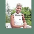 The Coaching Through Podcast with Vernica Williams show