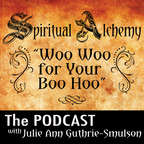 Spiritual Alchemy The PODCAST with Julie Ann Guthrie-Smulson show