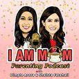 I AM MOM Parenting Podcast show